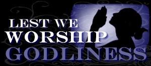 worship godliness